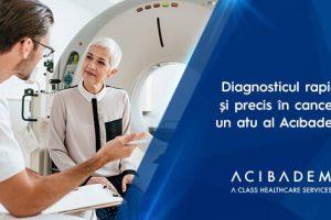 Diagnosticul precoce și de precizie în cancer, un punct forte al clinicilor ACIBADEM: analize și tehnologii de ultimă oră