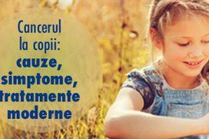 Cancerul la copii: cauze, simptome, tratamente moderne