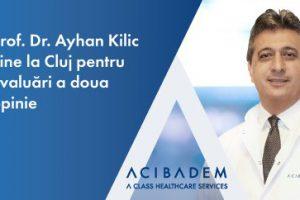 Prof. Dr. Ayhan Kilic vine la Cluj pentru evaluări a doua opinie