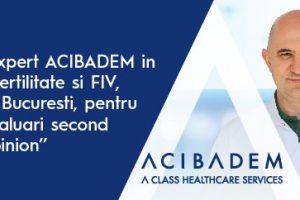 Expert ACIBADEM în infertilitate și FIV, la București, pentru evaluări second opinion
