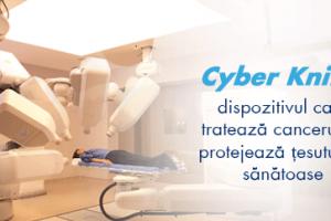 Cyber Knife, dispozitivul care tratează cancerul și protejează țesuturile sănătoase