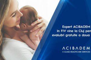 Expert ACIBADEM în infertilitate și FIV vine la Cluj pentru evaluări gratuite a doua opinie