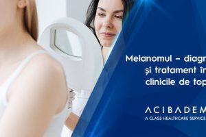 Melanomul – diagnostic și tratament în clinicile de top