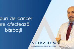 3 tipuri de cancer care afectează bărbații