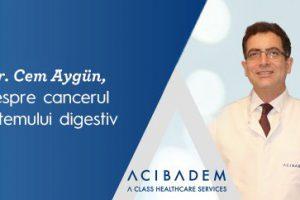 Dr. Cem Aygün: cum poate fi prevenit și tratat un cancer afectează sistemul digestiv