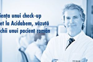 Experiența unui check-up complet la Acidabem, văzută prin ochii unui pacient român
