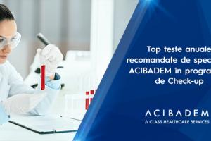 Top teste anuale recomandate de specialiștii ACIBADEM în programele de check-up