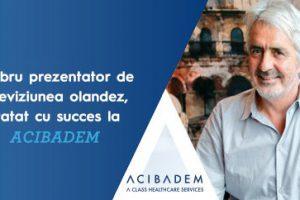 Celebru prezentator de televiziunea olandez, tratat cu succes la ACIBADEM