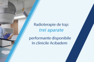 Radioterapie de top: trei aparate performante disponibile în clinicile ACIBADEM